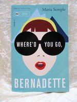 WHERE'D YOU GO BERNADETTE Advance Reading Copy / Uncorrected Proof by Maria Semple