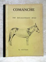 COMANCHE THE RECALCITRANT MULE & THE MENDOCINO INDIAN RESERVATION History Round Valley, Humboldt County by A.G. Tassin