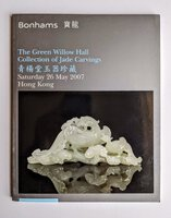 Rare Chinese JADE CARVINGS from the GREEN WILLOW HALL COLLECTION Illustrated Auction Catalog 2007