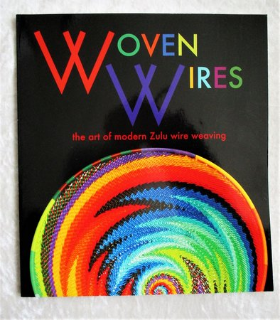 WOVEN WIRES: MODERN ZULU WIRE WEAVING Illustrated **SIGNED & INSCRIBED** by Laura Ponter