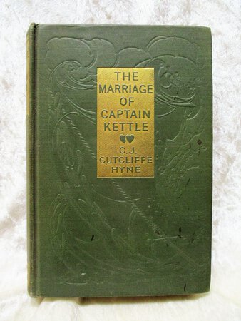 1912 C.J. CUTCLIFFE HYNE Marriage of Captain Kettle **SIGNED with LONG HANDWRITTEN INSCRIPTION re: OCCUPATION of BELGIUM by the NAZIS** by C.J. CUTCLIFFE HYNE