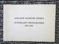 ADELAIDE HANSCOM LEESON : PICTORIALIST PHOTOGRAPHER 1876-1932 by ADELAIDE HANSCOM LEESON