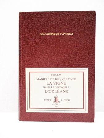 CULTIVATION of VINEYARDS in ORLEANS, FRANCE Facsimile of 1723 Edition LTD 1/500 by Jacques Boullay