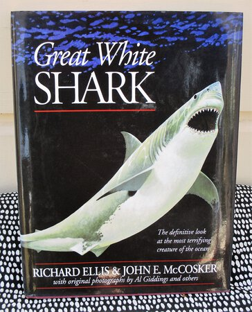 GREAT WHITE SHARK *SIGNED & INSCRIBED* Most Terrifying Creature in the Ocean First Edition by Richard Ellis and John E. McCosker
