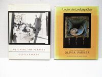 Two Books OLIVIA PARKER ART PHOTOGRAPHY MONOGRAPHS both SIGNED & INSCRIBED (1) WEIGHING THE PLANETS and (2) UNDER THE LOOKING GLASS by Olivia Parker