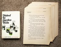 HARRY CREWS NAKED IN GARDEN HILLS 1st/1st + Original CARBON TYPESCRIPT - COPIES of HIS AGENT by Harry Crews