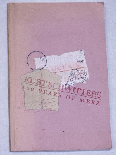 Kurt Schwitters MERZ Neo Dada DEGENERATE Avant Garde 1987 ARTIST BOOK #124 / 200 KURT SCHWITTERS: 100 Years Of Merz.