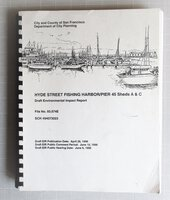 1996 HYDE STREET FISHING HARBOR / PIER 45 SAN FRANCISCO Draft Impact Report by SAN FRANCISCO DEPARTMENT OF CITY PLANNING