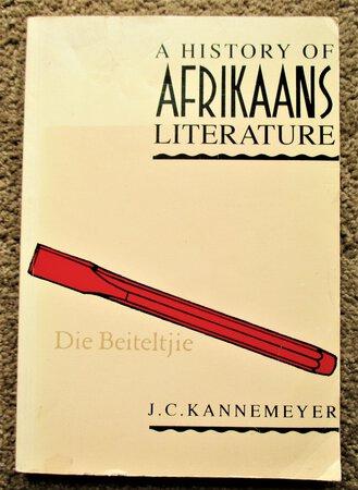 HISTORY of AFRIKAANS LITERATURE, J.C. Kannemeyer 1993 First Edition by John Christoffel Kannemeyer