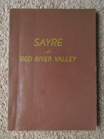 SAYRE of RED RIVER VALLEY History & Genealogy SAYRE, BECKHAM COUNTY, OKLAHOMA 1976 by J.M. Danner