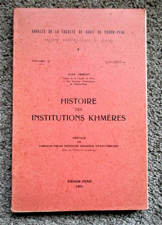 HISTOIRE DES INSTITUTIONS KHMÈRES / History of KHMER Laws, Government, Policies PHNOM-PENH, CAMBODIA 1961 Text in French by Jean Imbert