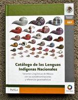 CATÁLOGO de las LENGUAS INDÍGENAS NACIONALES : VARIANTES LINGÜÍSTICAS de MÉXICO con sus Autodenominaciones y Referencias (CATALOG of the INDIGENOUS LANGUAGES of MEXICO)
