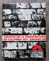 1971 ARCHITECTURE IN COLOMBIA / ANUARIO DE LA ARQUITECTURA EN COLOMBIA Fully ILLUSTRATED Spanish Text by Rene Caballero Madrid, et al