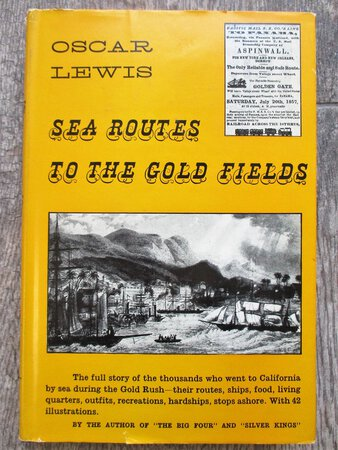 SEA ROUTES TO THE GOLD FIELDS by OSCAR LEWIS **SIGNED & INSCRIBED** by Oscar Lewis