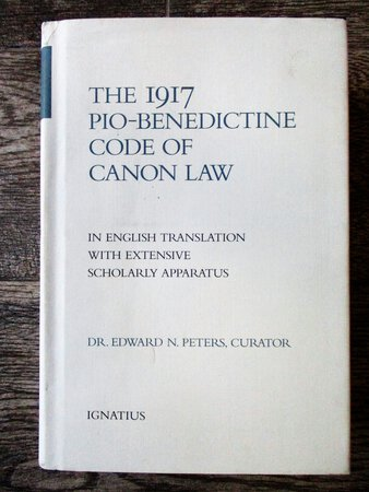THE 1917 PIO-BENEDICTINE CODE OF CANON LAW in English Translation by Edward N. Peters, editor