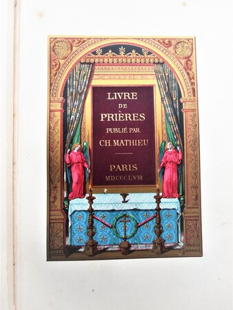 LIVRE DE PRIÈRES Filled with CHROMOLITHOGRAPH PLATES & ORNAMENTAL BORDERS 1858 & 1862 TWO VOLUMES by Bernard Charles Mathieu and Ferdinand Denis