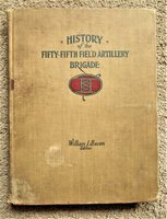 1920 HISTORY of the FIFTY-FIFTH FIELD ARTILLERY BRIGADE 1917, 1918, 1919 1st Edition by William J. Bacon, editor