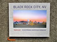 2016 BLACK ROCK CITY, NV - The NEW EPHEMERAL ARCHITECTURE of BURNING MAN 2011-2012-2013-2014-2015 by Philippe Glade