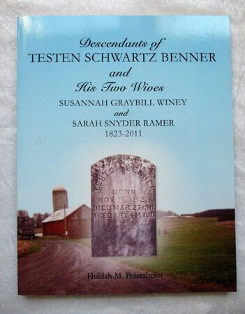 DESCENDANTS of TESTEN SCHWARTZ BENNER and HIS TWO WIVES - SUSANNAH GRAYBILL WINEY and SARAH SNYDER RAMER, 1823-2011 by Huldah M. Petersheim, compiler