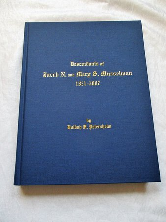 DESCENDANTS of JACOB & MARY MUSSELMAN & Many RELATED FAMILIES 1831-2007 *SIGNED* by Huldah M. Petersheim, compiler