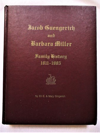 DESCENDANTS of JACOB GUENGERICH / GINGERICH & BARBARA MILLER 1811-1985 and Related Families BYLER, SCHLABACH, COBLENTZ by By Eli E. and Mary GINGERICH (13-41)