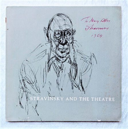 1963 STRAVINSKY AND THE THEATRE - Hand SIGNED, INSCRIBED & DATED by the COMPOSER by Igor Stravinsky