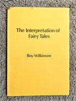 INTERPRETATION OF FAIRY TALES - An ANTHROPOSOPHY THEOSOPHY WALDORF PERSPECTIVE 1986 by Roy Wilkinson