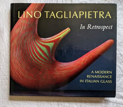 LINO TAGLIAPIETRA - A MODERN RENAISSANCE in ITALIAN GLASS **SIGNED by TAGLIAPIETRA** by Susanne K. Frantz