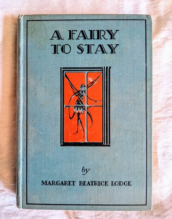 1928 A FAIRY TO STAY - Rare TRUE FIRST EDITION - Illustrated Children's Book by Margaret Beatrice Lodge
