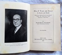 1922 Richard Wyckoff HOW I TRADE AND INVEST IN STOCKS AND BONDS First Edition by Richard D. WYCKOFF