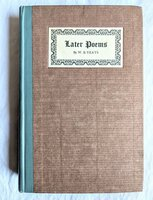 1924 LATER POEMS by WILLIAM BUTLER YEATS - SIGNED LIMITED & NUMBERED #207 of 250 by William Butler Yeats