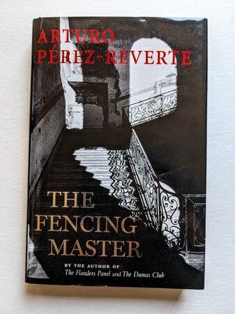THE FENCING MASTER by Arturo Pérez-Reverte **SIGNED** First English Edition First Printing by Arturo Pérez-Reverte