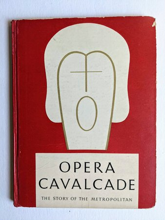 """55 OPERA SINGER / PERFORMERS AUTOGRAPHS from the 1943-1948 OPERA SEASONS in a NEW YORK METROPOLITAN OPERA BOOK """"OPERA CAVALCADE"""" by Metropolitan Opera"""